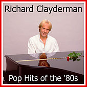 Pop Hits of the '80s by Richard Clayderman