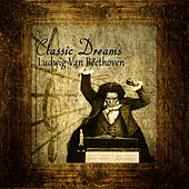 Play & Download Classic Dreams: Ludwig Van Beethoven by Orquesta Lírica de Barcelona | Napster