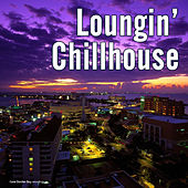 Play & Download Loungin' Chillhouse by Various Artists | Napster
