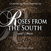 Classical Masterpieces: Roses from the South & More, Vol. 9 von Various Artists