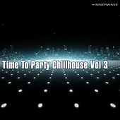 Play & Download Time to Party Chillhouse Vol.3 by Various Artists | Napster