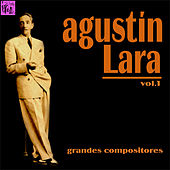 Grandes Compositores: Agustín Lara, Vol.1 by Various Artists