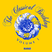 Play & Download The Classical Birthday, Vol. 1 by Various Artists | Napster