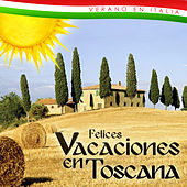 Play & Download Verano en Italia. Felices Vacaciones en Toscana by Various Artists | Napster