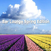 Play & Download Bar Lounge - Spring Edition , Vol. 2 by Various Artists | Napster