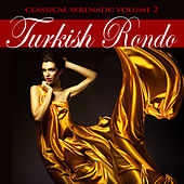 Play & Download Classical Serenade: Turkish Rondo, Vol. 2 by Various Artists | Napster