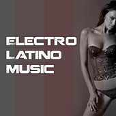 Play & Download Electro Latino Music by Various Artists | Napster