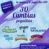 Play & Download 30 Cumbias Pegaditas lo nuevo y lo mejor 2011 by Various Artists | Napster
