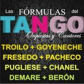 Las Fórmulas del Tango: Orquestas y Cantores by Various Artists