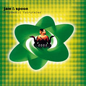 Tripomatic Fairytales 2002 by Jam & Spoon