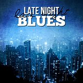 Play & Download Late Night Blues by Various Artists | Napster