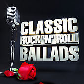 Play & Download Classic Rock 'n' Roll Ballads by Various Artists | Napster