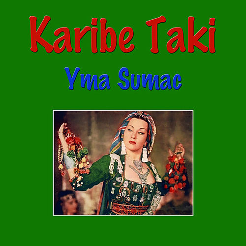 Play & Download Karibe Taki by Yma Sumac | Napster