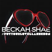 Play & Download #Putyourloveglasseson by Beckah Shae | Napster