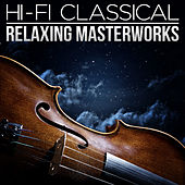 Hi-Fi Classical: Relaxing Masterpieces by Various Artists