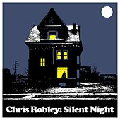Silent Night by Chris Robley