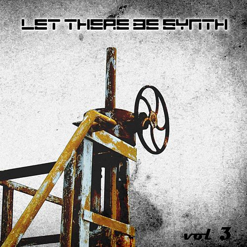 Play & Download Let There Be Synth - Volume 3 by Various Artists | Napster