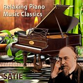 Play & Download Relaxing Piano Music Classics: Satie by Relaxing Piano Music | Napster