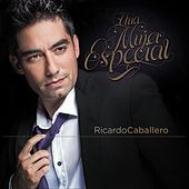 Play & Download Una Mujer Especial by Ricardo Caballero | Napster
