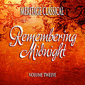 Meritage Classical: Remembering Midnight, Vol. 12 by Various Artists
