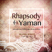 Rhapsody in Yaman by Richard Bennett