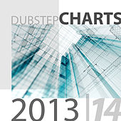 Play & Download Dubstep Charts 2013-2014 by Various Artists | Napster
