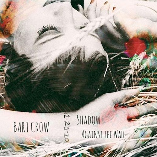 Play & Download Shadow Against the Wall by Bart Crow | Napster