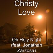 Oh Holy Night (feat. Jonathan Zarzosa) by Christy Love