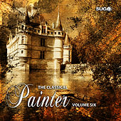 Play & Download The Classical Painter, Vol. 6 by Various Artists | Napster