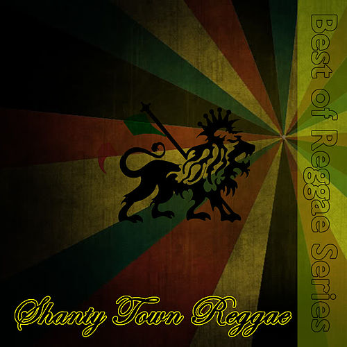 Shanty Town Reggae by Various Artists