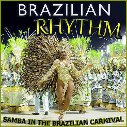 Play & Download Samba in the Brazilian Carnival. Brazilian Rhythm by Various Artists | Napster