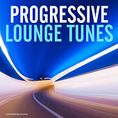 Play & Download Progressive Lounge Tunes by Various Artists | Napster