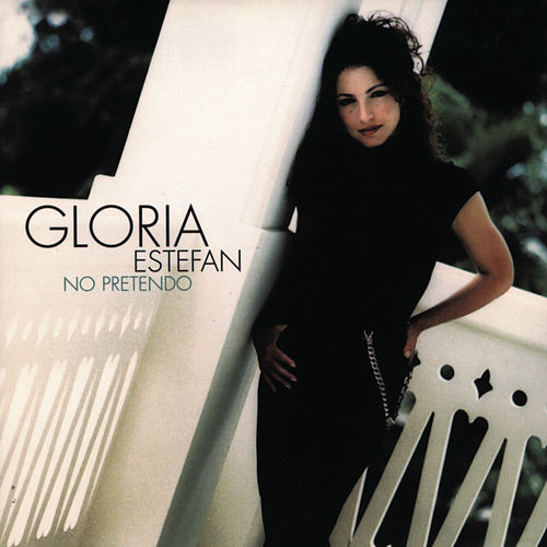 No Pretendo by Gloria Estefan
