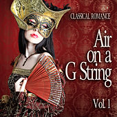 Classical Romance: Air on a G String, Vol. 1 by Various Artists