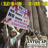 Play & Download Celebrating Subversion: The Anti-Capitalist Roadshow by Various Artists | Napster
