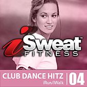 Play & Download iSweat 04 - CLUB DANCE HITZ by Various Artists | Napster