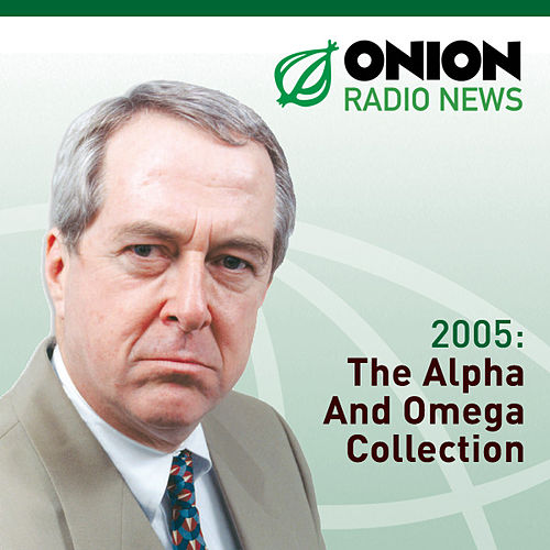 The Onion Radio News - 2005 by The Onion