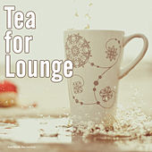 Play & Download Tea for Lounge by Various Artists | Napster
