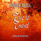 Play & Download Meritage Classical: Two to Travel, Vol. 14 by Various Artists | Napster