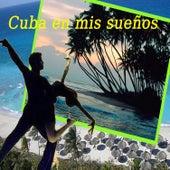 Cuba en Mis Sueños von Various Artists