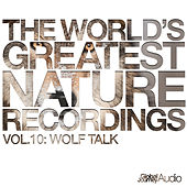 The World's Greatest Nature Recordings, Vol. 10: Wolf Talk by Global Journey