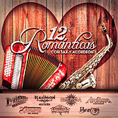 Play & Download 12 Romanticas Con Sax y Acordeon by Various Artists | Napster