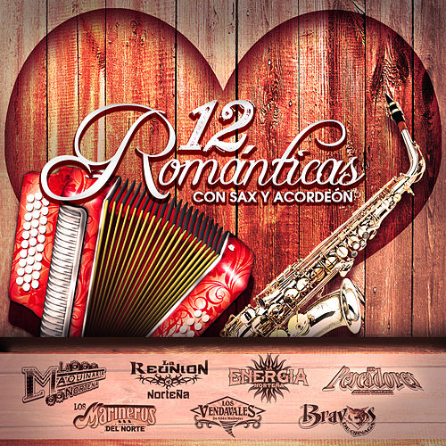 12 Romanticas Con Sax y Acordeon by Various Artists
