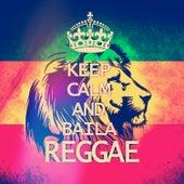 Keep Calm And Baila Reggae by Varios