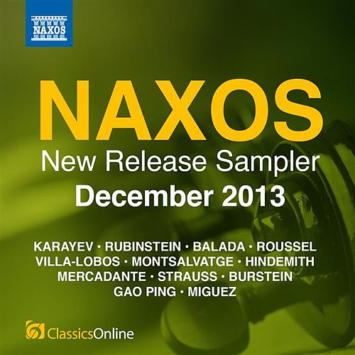 Play & Download Naxos December 2013 New Release Sampler by Various Artists | Napster