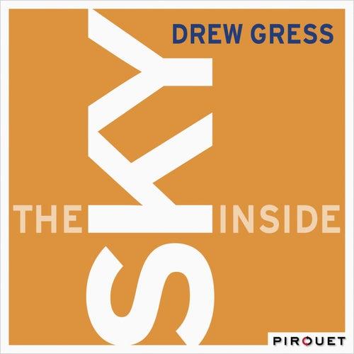 The Sky Inside by Drew Gress