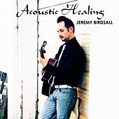 Acoustic Healing by Jeremy Birdsall