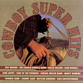 Play & Download Cowboy Super Hits by Various Artists | Napster