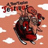 A Ben Caplan Festivus, - Vol. 1 by Ben Caplan
