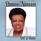 Play & Download Live at Home by Dorothy Norwood | Napster